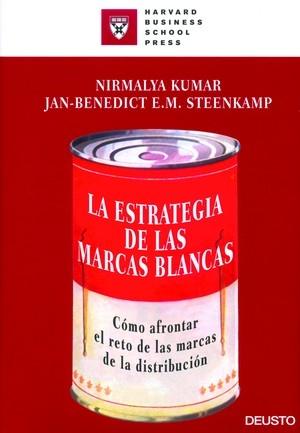 LA ESTRATEGIA DE LAS MARCAS BLANCAS: CÓMO AFRONTAR EL RETO DE LAS MARCAS DE LA DISTRIBUCIÓN