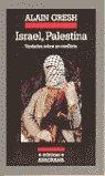 ISRAEL, PALESTINA: VERDADES SOBRE UN CONFLICTO