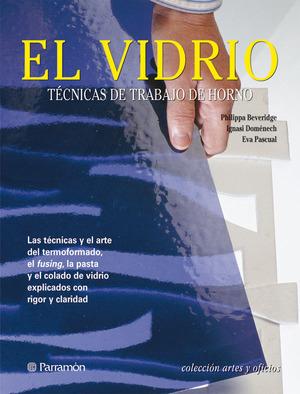 VIDRIO, EL - TECNICAS DE TRABAJO DE HORNO