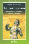 LA CORRUPCIÓN: ASPECTOS ÉTICOS, ECONÓMICOS, POLÍTICOS Y JURÍDICOS