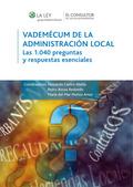 VADEMÉCUM DE LA ADMINISTRACIÓN LOCAL : LAS 1040 PREGUNTAS Y RESPUESTAS ESENCIALES