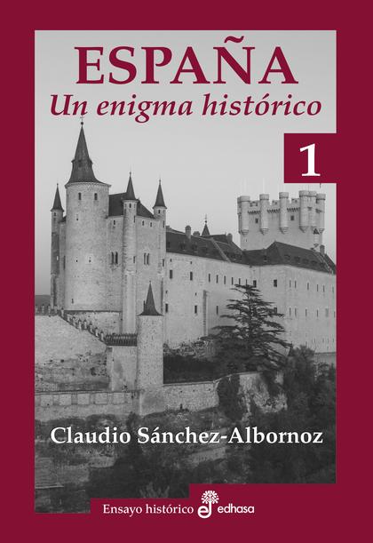 ESPAÑA UN ENIGMA HISTORICO.
