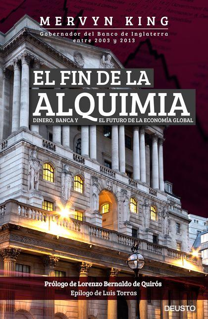 EL FIN DE LA ALQUIMIA               DINERO, BANCA Y