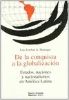 DE LA CONQUISTA A LA GLOBALIZACIÓN: ESTADOS, NACIONES Y NACIONALISMOS EN AMÉRICA LATINA