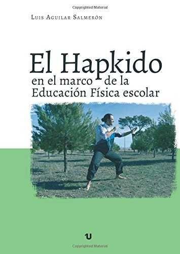 EL HAPKIDO EN EL MARCO DE LA EDUCACIÓN FÍSICA ESCOLAR.