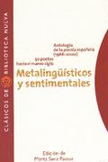 METALINGÜÍSTICOS Y SENTIMENTALES : ANTOLOGÍA DE LA POESÍA ESPAÑOLA (1966-2000), 50 POETAS HACIA