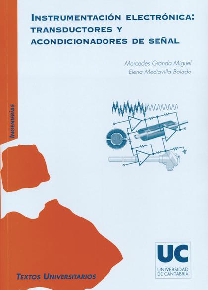 INSTRUMENTACIÓN ELECTRÓNICA : TRANSDUCTORES Y ACONDICIONADORES DE SEÑAL