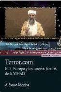 TERROR.COM : IRAK, EUROPA Y LOS NUEVOS FRENTES DE LA YIHAD