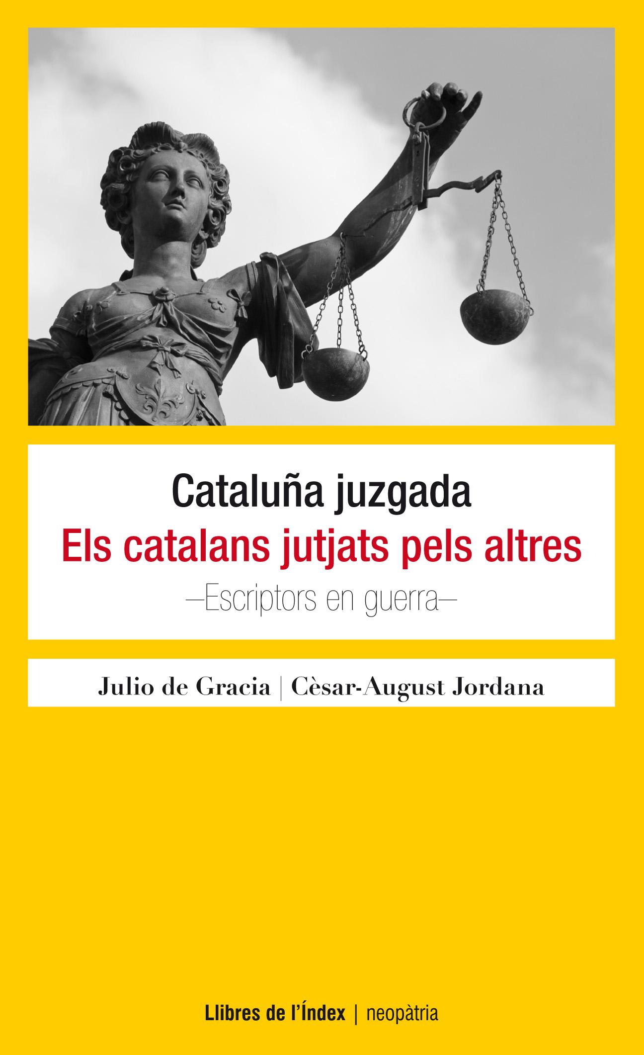 CATALUÑA JUZGADA : ELS CATALANS JUTJATS PELS ALTRES