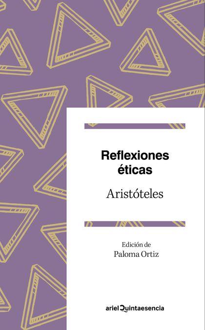 REFLEXIONES ÉTICAS. PASAJES ELEGIDOS. EDICIÓN DE PALOMA ORTIZ