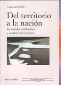 DEL TERRITORIO A LA NACIÓN: IDENTIDADES TERRITORIALES Y CONSTRUCCIÓN NACIONAL