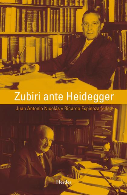 ZUBIRI ANTE HEIDEGGER.