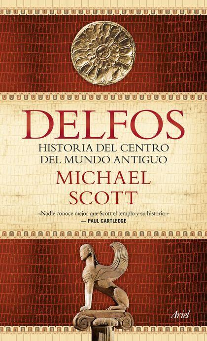 DELFOS. HISTORIA DEL CENTRO DEL MUNDO ANTIGUO