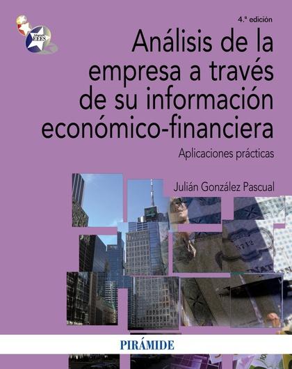 ANÁLISIS DE LA EMPRESA A TRAVÉS DE SU INFORMACIÓN ECONÓMICO-FINANCIERA : APLICACIONES PRÁCTICAS