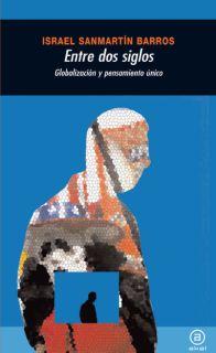 ENTRE DOS SIGLOS : GLOBALIZACIÓN Y PENSAMIENTO ÚNICO