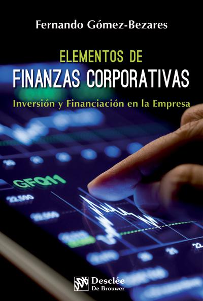 ELEMENTOS DE FINANZAS CORPORATIVAS : INVERSIÓN Y FINANCIACIÓN EN LA EMPRESA