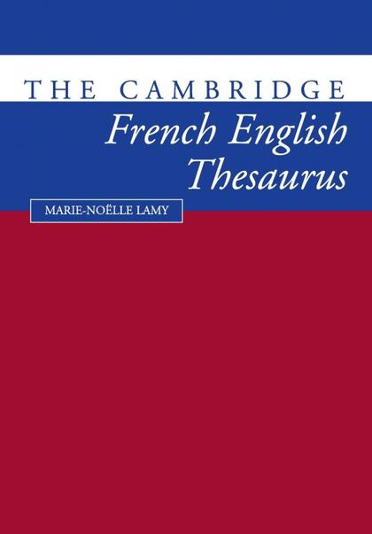 THE CAMBRIDGE FRENCH-ENGLISH THESAURUS