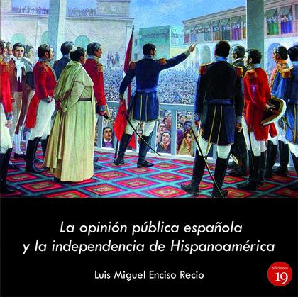 LA OPINIÓN PÚBLICA ESPAÑOLA Y LA INDEPENDENCIA HISPANOAMERICANA, 1819-1820