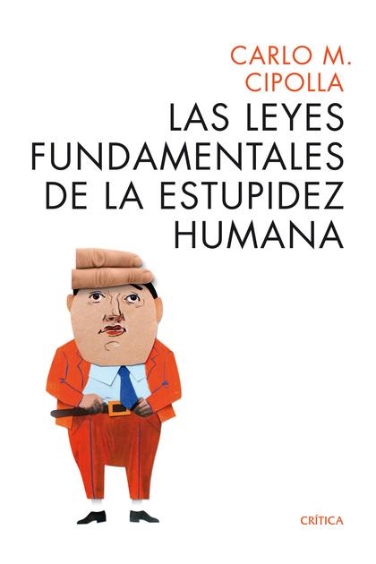 LAS LEYES FUNDAMENTALES DE LA ESTUPIDEZ HUMANA.