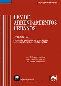 LEY DE ARRENDAMIENTOS URBANOS - CÓDIGO COMENTADO (EDICIÓN 2020)