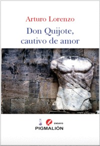 DON QUIJOTE, CAUTIVO DE AMOR