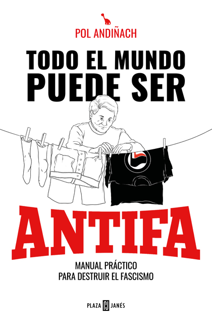 TODO EL MUNDO PUEDE SER ANTIFA                                                  MANUAL PRÁCTICO