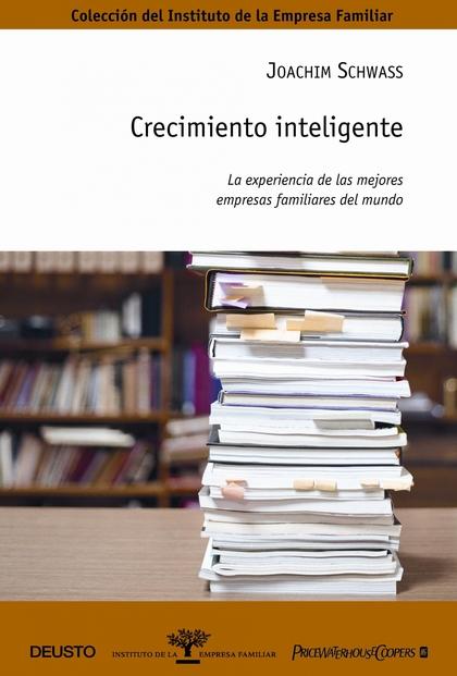 CRECIMIENTO INTELIGENTE: LA EXPERIENCIA DE LAS MEJORES EMPRESAS FAMILIARES DEL MUNDO