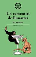 UN CEMENTIRI DE LLUNÀTICS. UNA ALTRA HISTÒRIA DE DUES CIUTATS