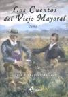 LOS CUENTOS DEL VIEJO MAYORAL I
