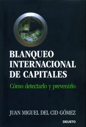 BLANQUEO INTERNACIONAL DE CAPITALES: CÓMO DETECTARLO Y PREVENIRLO