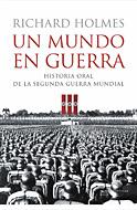 UN MUNDO EN GUERRA : HISTORIA ORAL DE LA SEGUNDA GUERRA MUNDIAL