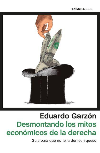 DESMONTANDO LOS MITOS ECONÓMICOS DE LA DERECHA ESPAÑOLA                         GUÍA PARA QUE N