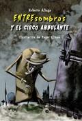 ENTRESOMBRAS Y EL CIRCO AMBULANTE