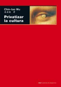PRIVATIZAR LA CULTURA