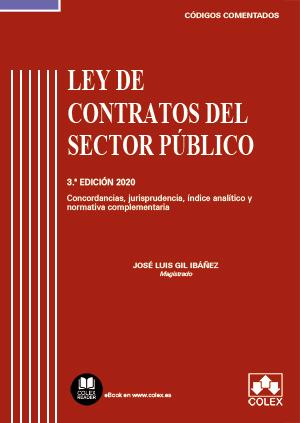 LEY DE CONTRATOS DEL SECTOR PÚBLICO - CÓDIGO COMENTADO. CONCORDANCIAS, JURISPRUDENCIA, ÍNDICE A