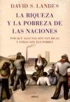 LA RIQUEZA Y LA POBREZA DE LAS NACIONES : POR QUÉ ALGUNAS SON TAN RICAS Y OTRAS SON TAN POBRES