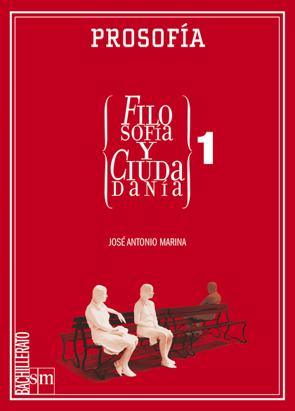PROSOFÍA. FILOSOFÍA Y CIUDADANÍA 1º BACHILLERATO.