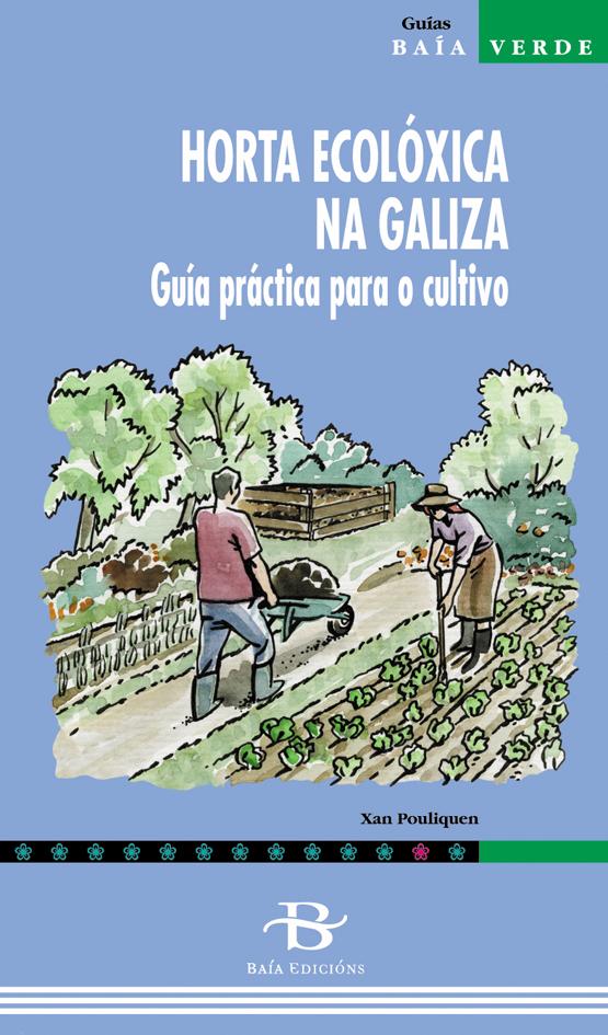 HORTA ECOLÓXICA NA GALIZA : GUÍA PRÁCTICA PARA O CULTIVO