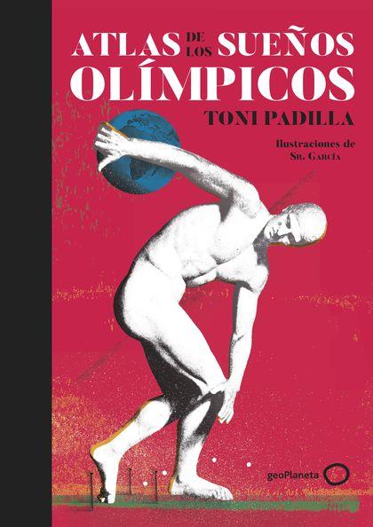 ATLAS DE LOS SUEÑOS OLÍMPICOS.