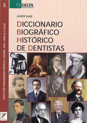 DICCIONARIO BIOGRÁFICO HISTÓRICO DE DENTISTAS.