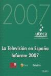 LA TELEVISIÓN EN ESPAÑA: INFORME 2007