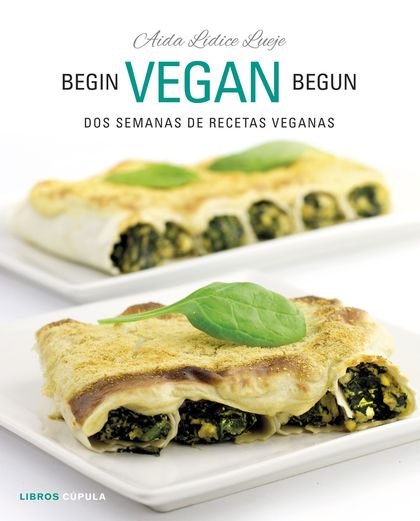 BEGIN VEGAN BEGUN.