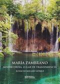 MARÍA ZAMBRANO MISERICORDIA,LUGAR DE TRANSPARENCIA