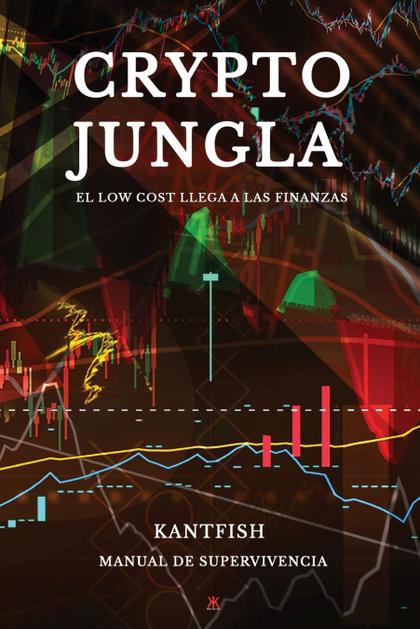 CRYPTO JUNGLA. EL LOW COST LLEGA A LA FINANZA