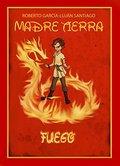 MADRE TIERRA: FUEGO.