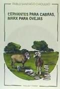 CERVANTES PARA CABRAS, MARX PARA OVEJAS.