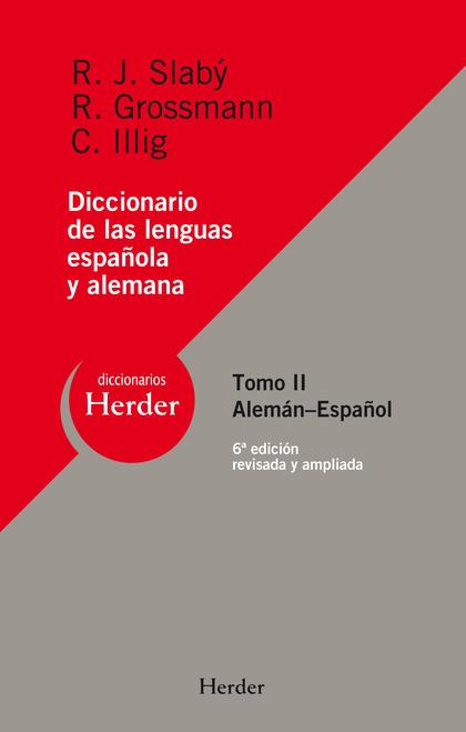 DICCIONARIO DE LAS LENGUAS ESPAÑOLA Y ALEMANA. TOMO II: ESPAÑOL-ALEMÁN (6ª EDICIÓN)