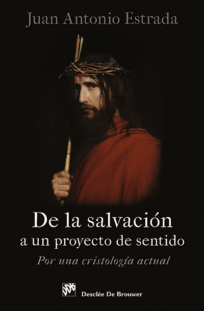 DE LA SALVACIÓN A UN PROYECTO DE SENTIDO : POR UNA CRISTOLOGÍA ACTUAL