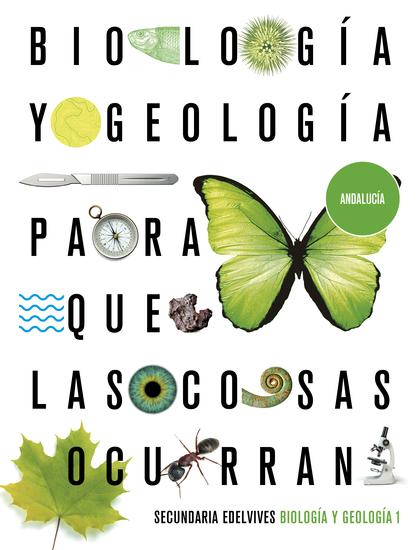 BIOLOGÍA Y GEOLOGIA 1ºESO ANDALUCÍA 2020. PARA QUE LAS COSAS OCURRAN