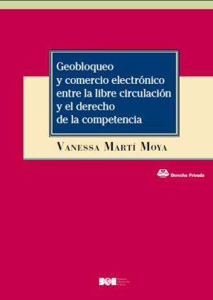 GEOBLOQUEO Y COMERCIO ELECTRÓNICO ENTRE LA LIBRE CIRCULACIÓN Y EL DERECHO DE LA.